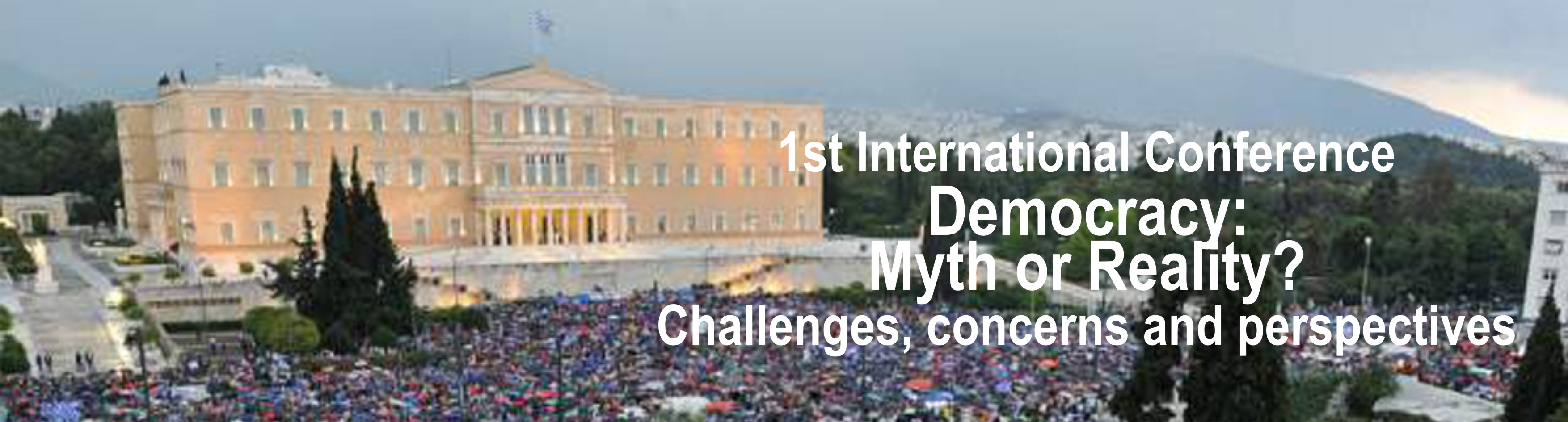 1st International Conference on Democracy